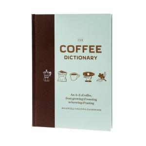 The Coffee Dictionary - Maxwell Colonna-Dashwood
